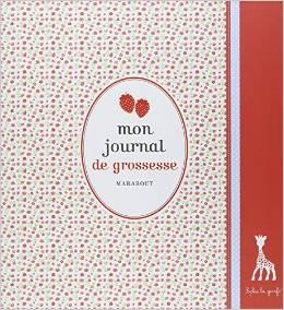 Mon journal de grossesse Sophie La Girafe EDITIONS MARABOUT
