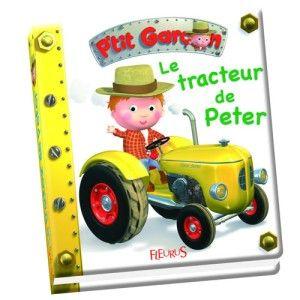 Livre Le tracteur de Peter - P'tit Garçon FLEURUS