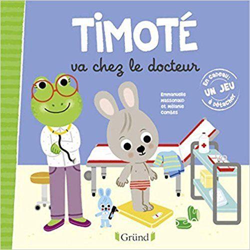 Timoté va chez le docteur GRUND