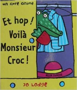 Et hop ! Voilà Monsieur Croc !