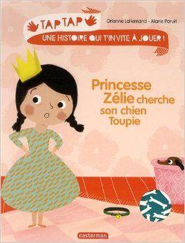 Tap Tap - Princesse Zélie cherche son chien Toupie